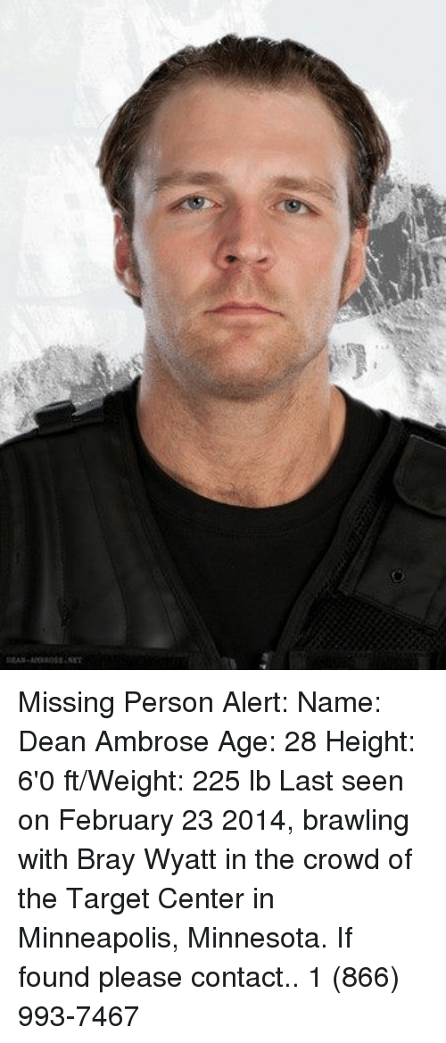 Missing Person Alert Name Dean Ambrose Age 28 Height 6'0 ftWeight