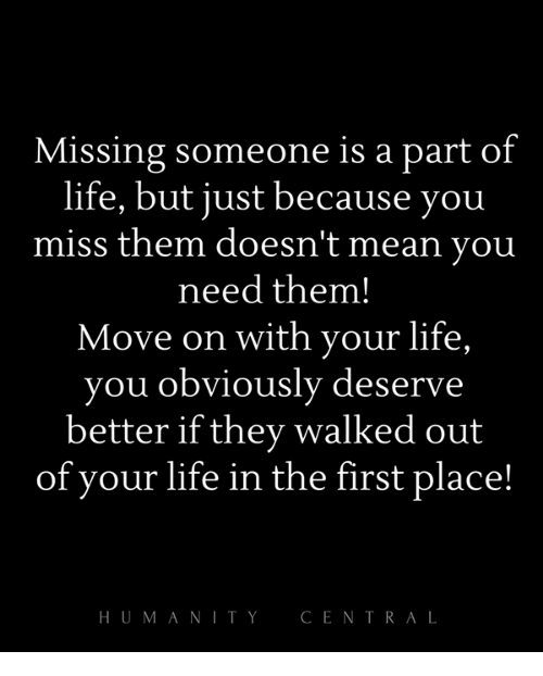 Missing Someone Is A Part Of Life But Just Because You Miss Them