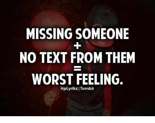 Funny Meme About Missing Someone : Missing someone no text from them worst feeling hplyrikz tumblr