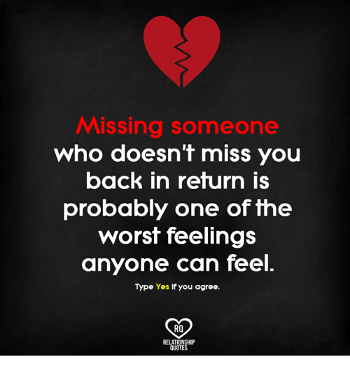 Missing Someone Who Doesnt Miss You Back In Return Is Probably One