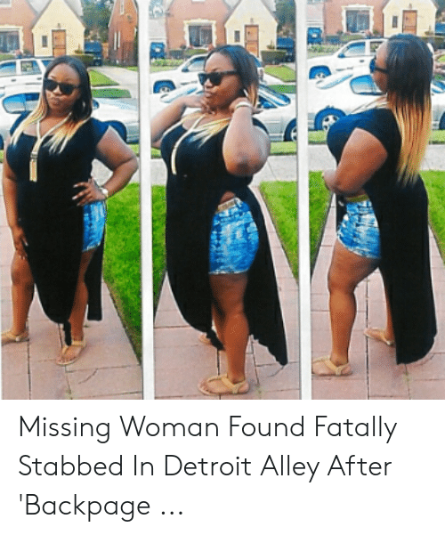 Backpage Detroit Michigan >> Missing Woman Found Fatally Stabbed In Detroit Alley After Backpage