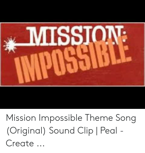 MISSION IMPOSSIBLE Mission Impossible Theme Song Original