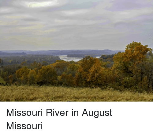Missouri, River, and August