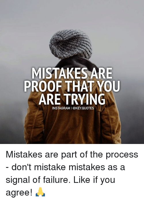 MISTAKES ARE PROOF THAT YOU ARE TRYING INSTAGRAM I QUOTES ...