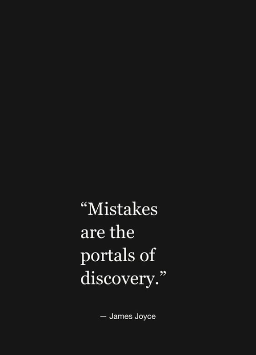 """James Joyce, Mistakes, and James: """"Mistakes  are the  portals of  discovery.  - James Joyce"""
