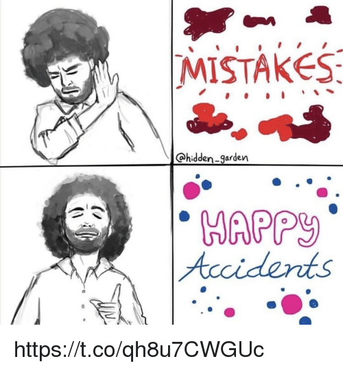 Memes, Mistakes, and 🤖: MISTAKES  ohidden-garden  HAPP  Accidents https://t.co/qh8u7CWGUc