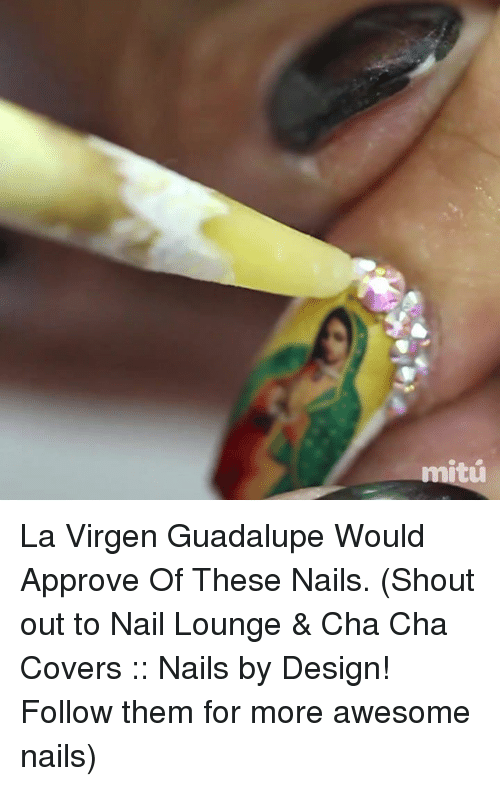 Memes, Approved, and 🤖: mitú La Virgen Guadalupe Would Approve Of These  Nails - ✅ 25+ Best Memes About Guadalupe Guadalupe Memes