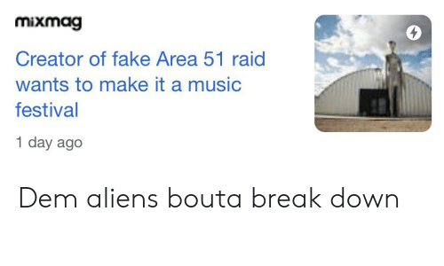 Mixmag Creator of Fake Area 51 Raid Wants to Make It a Music