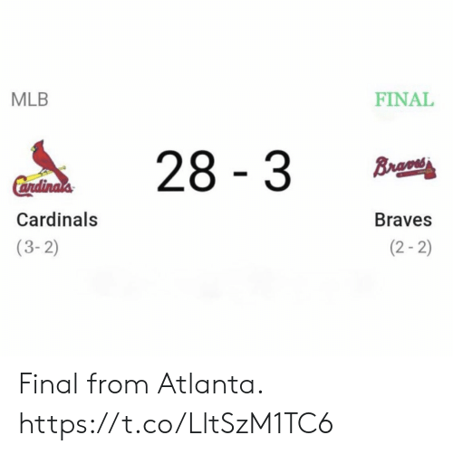 Football, Mlb, and Nfl: MLB  FINAL  28 3  Brao  Cendinals  Cardinals  Braves  (2-2)  (3-2) Final from Atlanta. https://t.co/LltSzM1TC6
