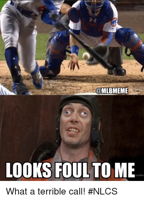 Mlb, Call, and What: @MLBMEME  LOOKS FOUL TO ME What a terrible call! #NLCS