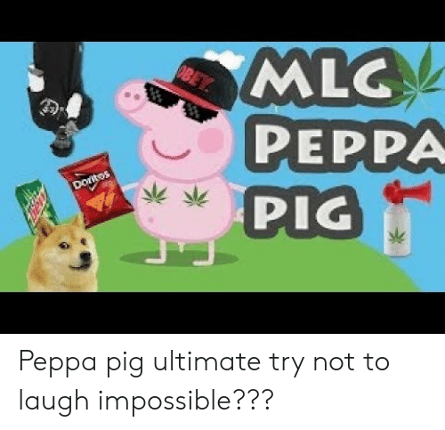 Mlg Peppa Pig Obey Peppa Pig Ultimate Try Not To Laugh Impossible