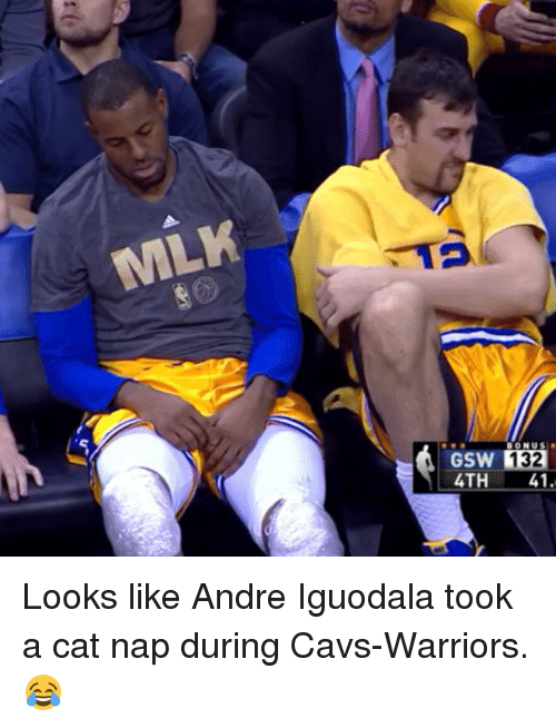 Cats, Cavs, and Sports: MLK  GSW 132  4TH 41 Looks like Andre Iguodala took a cat nap during Cavs-Warriors. 😂