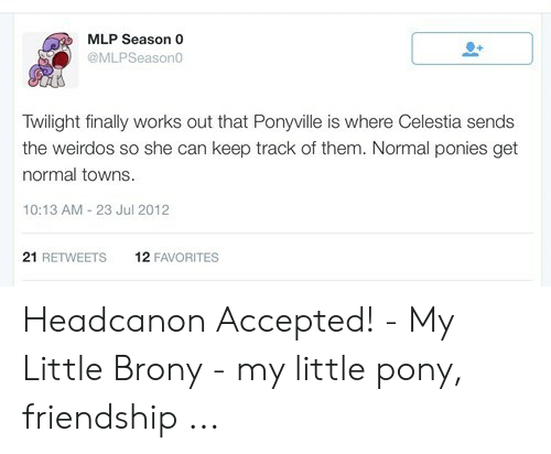 MLP Season 0 Twilight Finally Works Out That Ponyville Is