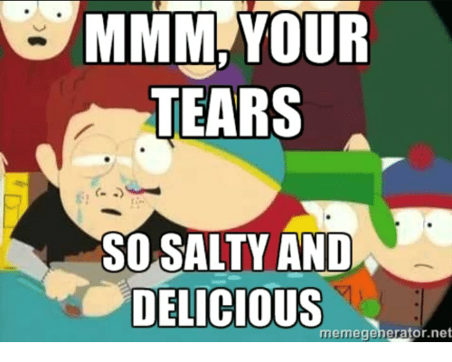 mmm-your-tears-so-salty-and-delicious-memegenerator-net-32630712.png