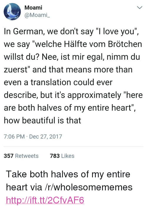 Moami In German We Dont Say I Love You We Say Welche Hälfte Vom