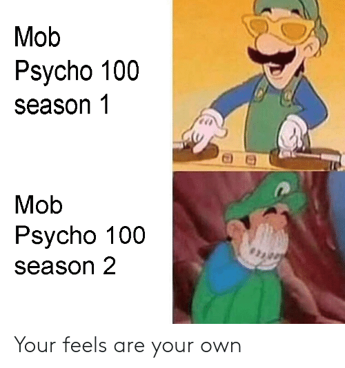 Mob Psycho 100 Season 1 Mob Psycho 100 Season2 Your Feels