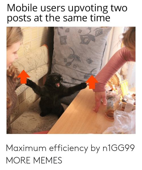 Dank, Memes, and Target: Mobile users upvoting two  posts at the same time Maximum efficiency by n1GG99 MORE MEMES