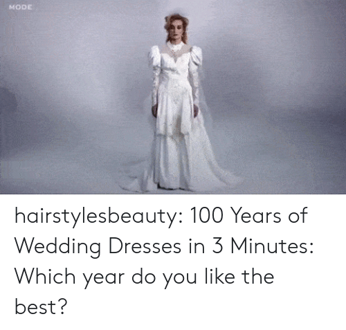 Anaconda, Tumblr, and Best: MODE hairstylesbeauty: 100 Years of Wedding Dresses in 3 Minutes: Which year do you like the best?