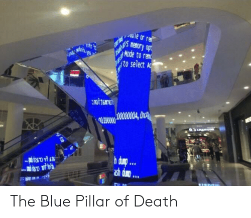 Blue, Death, and Mode: Mode to renc  to select Ar.  mot  sh du... The Blue Pillar of Death