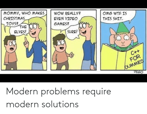 Modern, Solutions, and  Problems: Modern problems require modern solutions