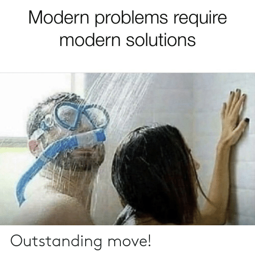 Modern Problems Require Modern Solutions Outstanding Move! | Reddit