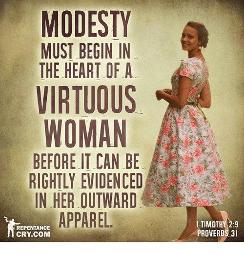 modesty must begin in the heart of a virtuous woman 19904266 modesty must begin in the heart of a virtuous woman a before it
