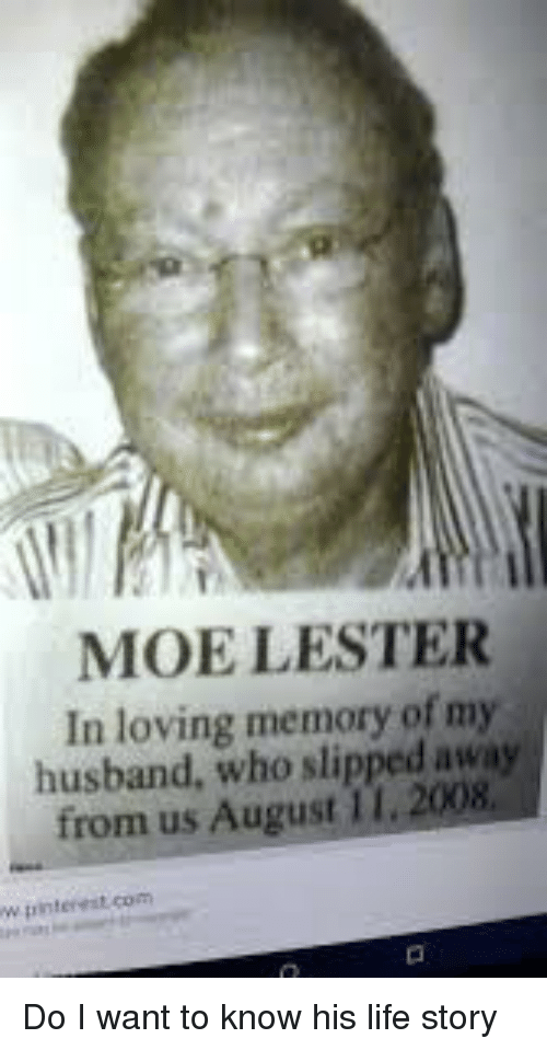 Moe Lester In Loving Memory Of My From Us August Husband Who Slipped