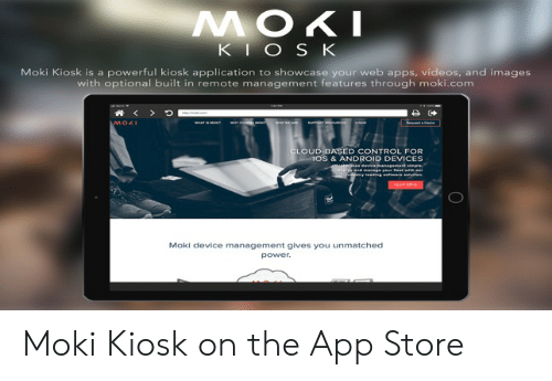 MOKI KIOS K Moki Kiosk Is a Powerful Kiosk Application to