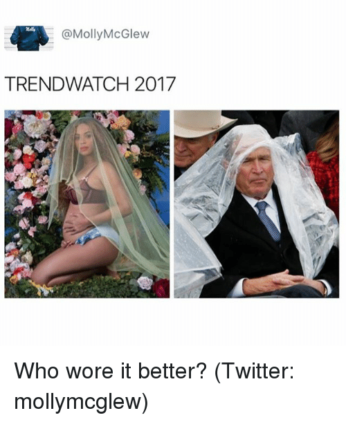 Funny, Meme, and Molly: @Molly McGlew  TRENDWATCH 2017 Who wore it better? (Twitter: mollymcglew)