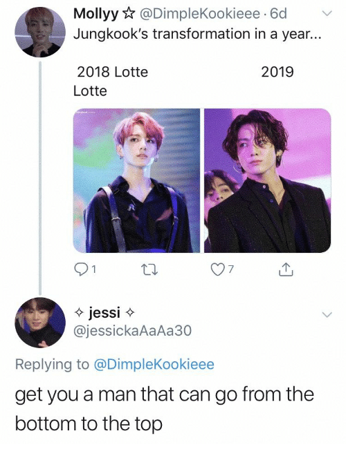 Can, Top, and Man: Mollyy@DimpleKookieee 6d  Jungkook's transformation in a year...  2018 Lotte  2019  Lotte  jessi  @jessickaAaAa30  Replying to @DimpleKookieee  get you a man that can go from the  bottom to the top