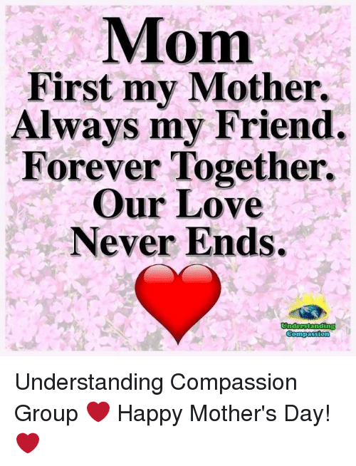 Mom First My Mother Always My Friend Forever Together Our Love Never