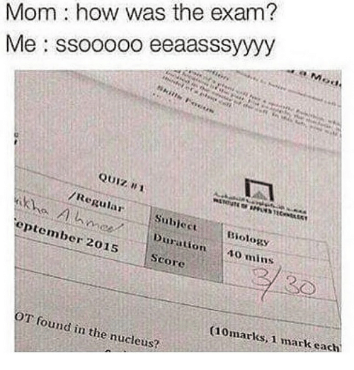 mom how was the exam me ssooooo eeaasssyyyy quiz 1 regular subiect