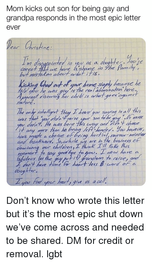 Lgbt, Memes, and Grandpa: Mom kicks out son for being gay and  grandpa responds in the most epic letter  ever  sthfne:  Corco  we have a shane inyhe çamay ,  akin  harur  1+ any more than he being /cFV-handed.Yㆀ houeur,  o, crhrle ae are in The bestness c  os las the 9  aeson to ras  aoson  lees as the guy pei  on't have fimt  doey  you frid yoot hearty gie us a ca Don't know who wrote this letter but it's the most epic shut down we've come across and needed to be shared. DM for credit or removal. lgbt