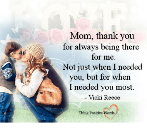 Mom Thank You For Always Being There For Me Not Just When I Needed