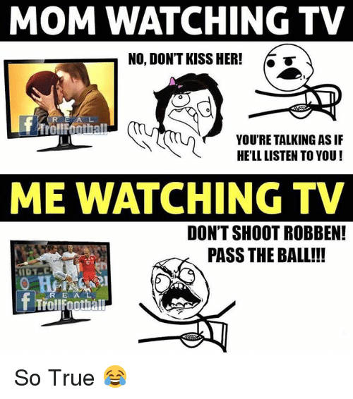 Mom Watching Tv No Dont Kiss Her T Youre Talking As If Hell