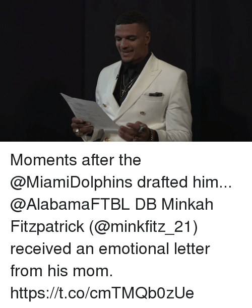 Memes, Mom, and 🤖: Moments after the @MiamiDolphins drafted him...  @AlabamaFTBL DB Minkah Fitzpatrick (@minkfitz_21) received an emotional letter from his mom. https://t.co/cmTMQb0zUe