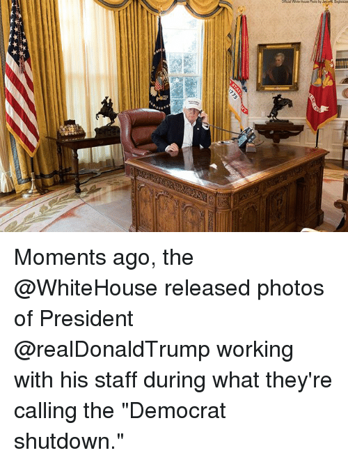 "Memes, 🤖, and Working: Moments ago, the @WhiteHouse released photos of President @realDonaldTrump working with his staff during what they're calling the ""Democrat shutdown."""