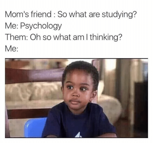 moms friend so what are studying me psychology them oh 7495707 ✅ 25 best memes about mom friend mom friend memes