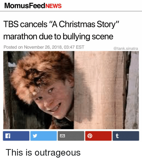 """A Christmas Story, Christmas, and Funny: MomusFeedNEws  TBS cancels """"A Christmas Story""""  marathon due to bullying scene  Posted on November 26, 2018, 03:47 EST  @tank.sinatra This is outrageous"""