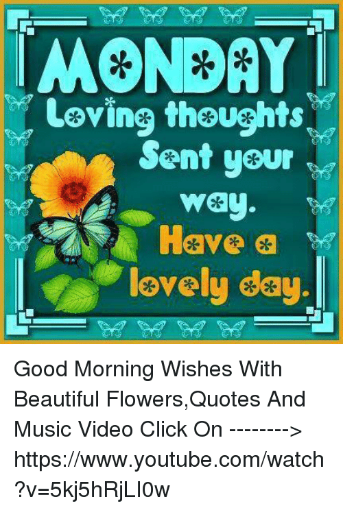 monday loving thoughts ent your way have a lovely day good morning