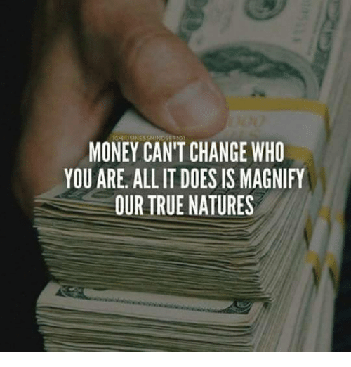 Money True And Change Can T Who You Are