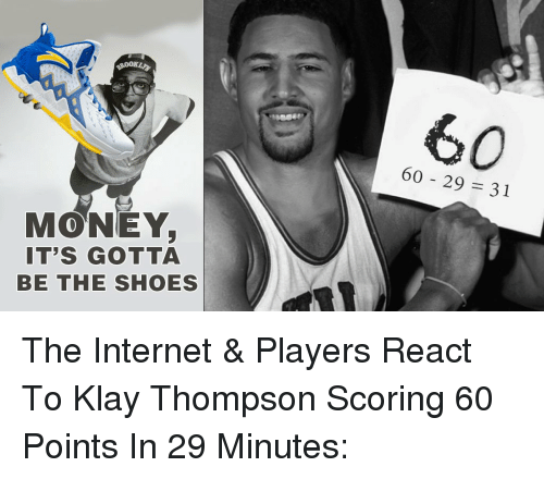 low priced c9a53 6a55d Internet, Klay Thompson, and Memes  MONEY, IT S GOTTA BE THE SHOES 60