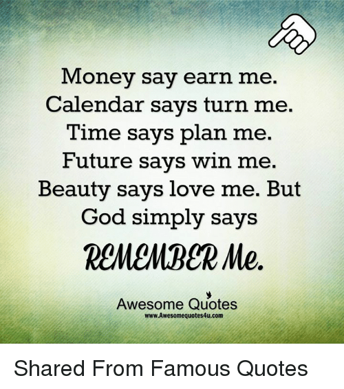 Money Say Earn Me Calendar Says Turn Me Time Says Plan Me Future