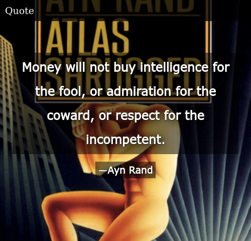 Money Will Not Buy Intelligence For The Fool Or Admiration