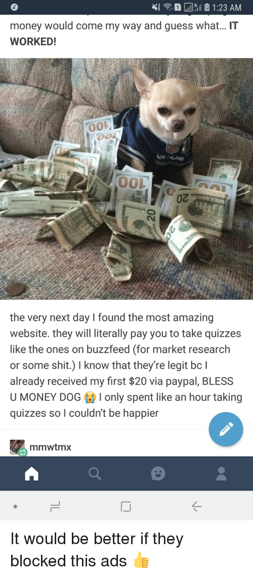 Money Would Come My Way and Guess What IT WORKED! 0 the Very