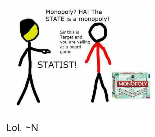 Monopoly Ha The State Is A Monopoly Sir This Is Target And You