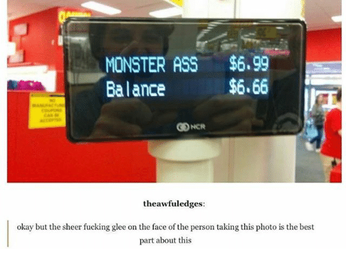 Fucking, Ironic, and Monster: MONSTER AS5 $6.99  Balance  $6.66  theawfuledges  okay but the sheer fucking glee on the face of the person taking this photo is the best  part about this