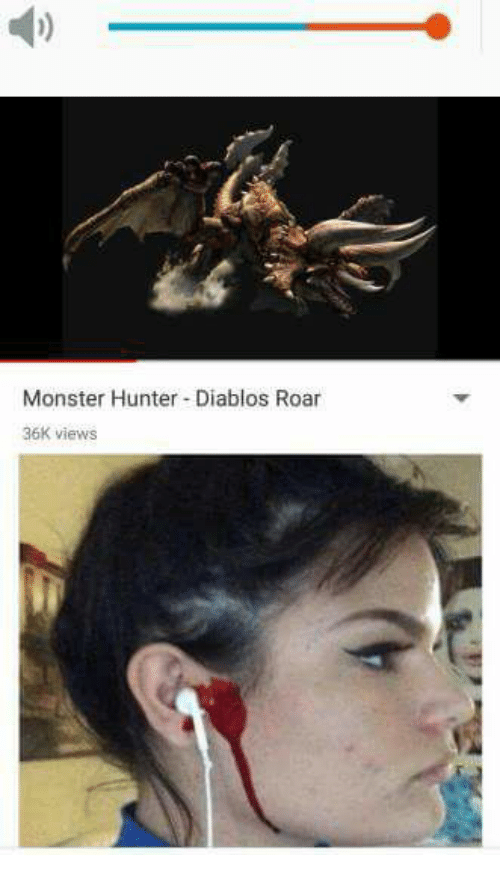 Monster Hunter Diablos Roar 36k Views Dank Meme On Me Me