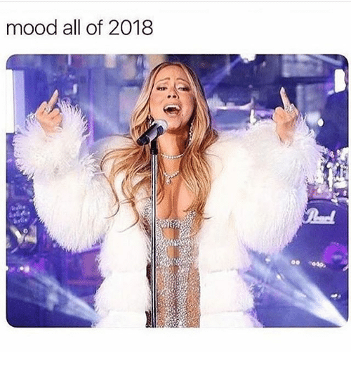Mood, Girl Memes, and All: mood all of 2018