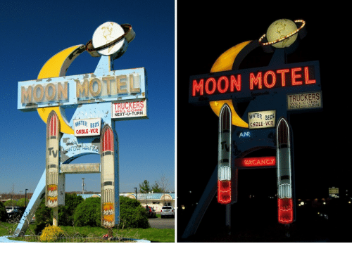 Moon, Water, and Cable: MOON MOTEL  MOON MOTEL  TRUCKERS  TRUCKERS  WELCOME  NEXT-U-TURN  WATER BEDS  CABLE-VCR  ATER BES  CABLE-VCR  ANR